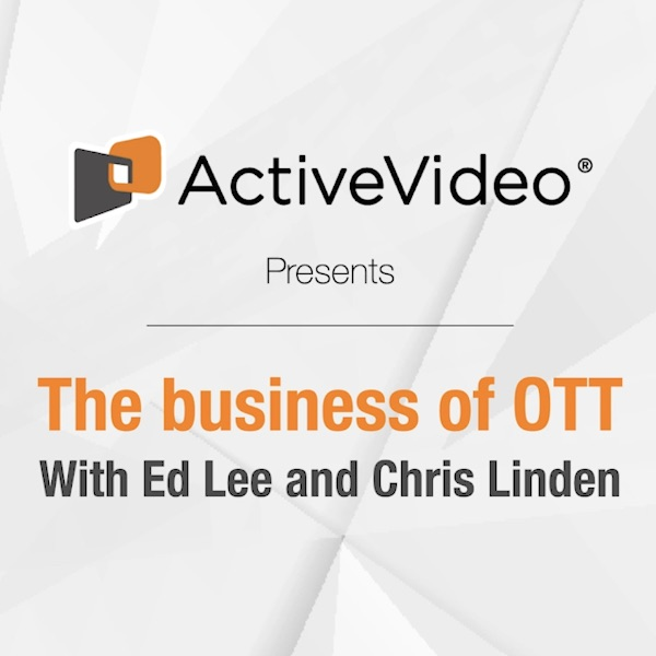 ActiveVideo - The Business of OTT